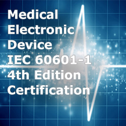 Medical Electronic Device IEC 60601-1 4th Edition Certification