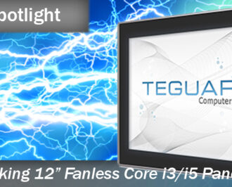 Product Spotlight Groundbreaking 12 inch Fanless Core i3/i5 Panel PC