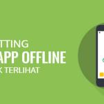 Cara Agar Whatsapp Terlihat Offline Oleh Orang Lain