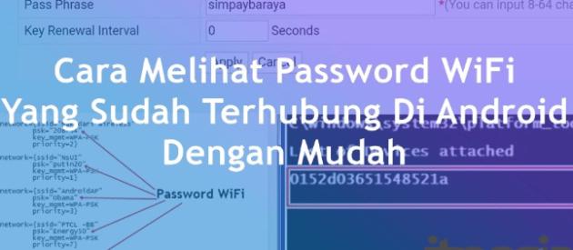 melihat password wifi yang sudah terhubung