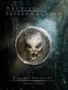 """Cover """"Die Archive der Seelenwächter 1 - Weg des Kriegers"""""""
