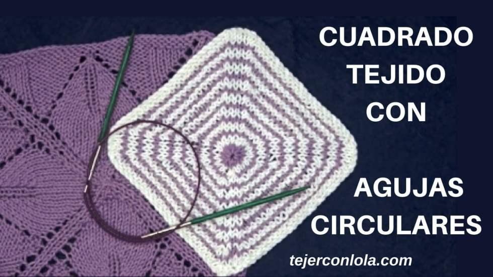 cuadrados tejidos en agujas circulares