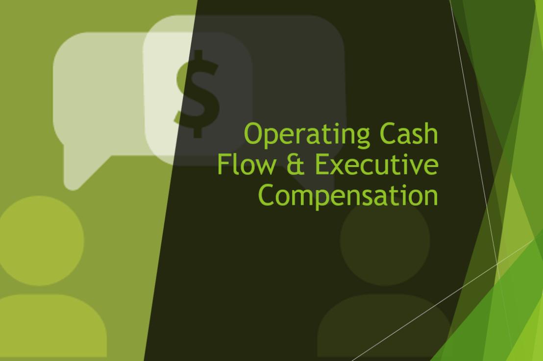 Operating Cash Flow & Executive Compensation