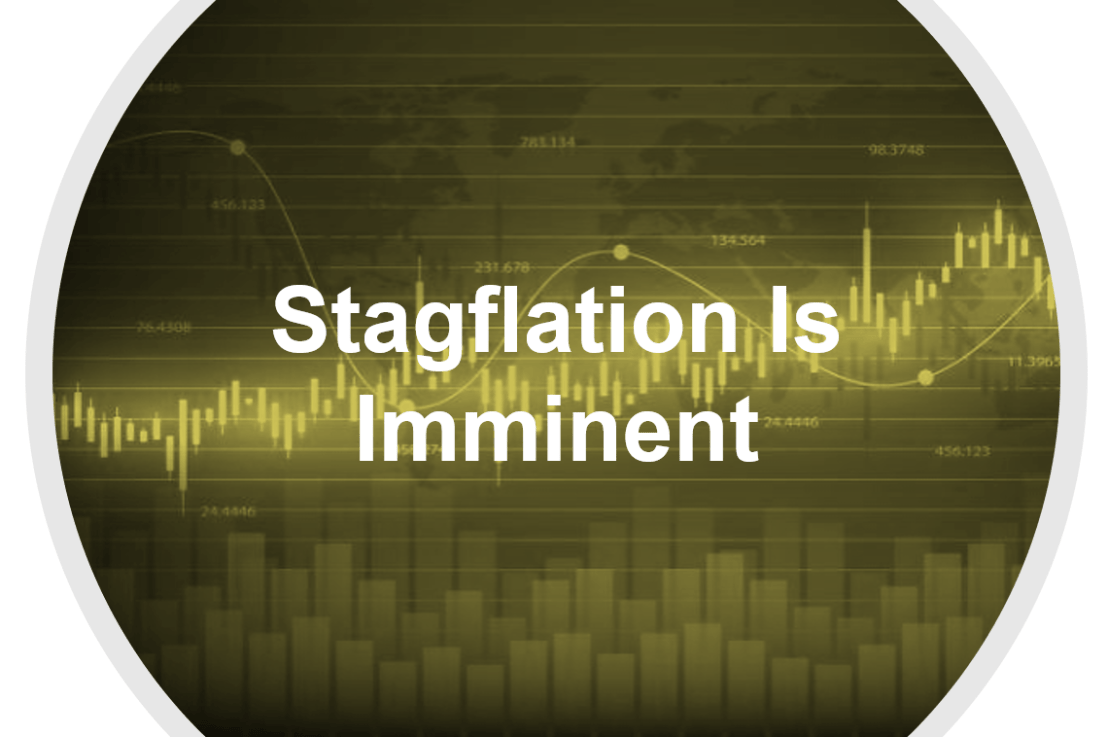 "Stagflation Is Imminent<span class=""badge-status"" style=""background:red"">Premium</span>"
