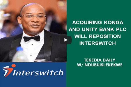 Acquiring Konga And Unity bank Plc Will Reposition Interswitch [Video]