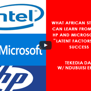 """What African Startups Can Learn From Intel, HP And Microsoft On """"Latent Factors"""" [Video]"""