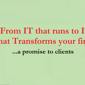 "What I Do For Clients – From ""IT That Runs"" To ""IT That TRANSFORMS"" Organizations"