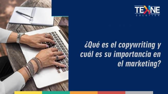 En este momento estás viendo ¿Qué es el copywriting y cuál es su importancia en el marketing?