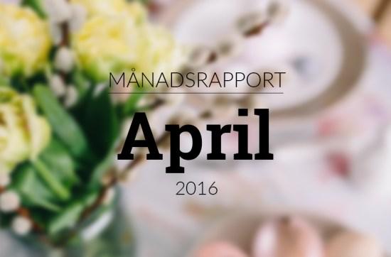 månadsrapport april 2016 blogg