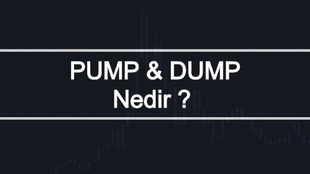 Pump ve Dump Nedir ?