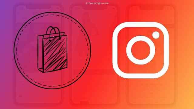 Instagram alışveriş özelliği nasıl açılır ?