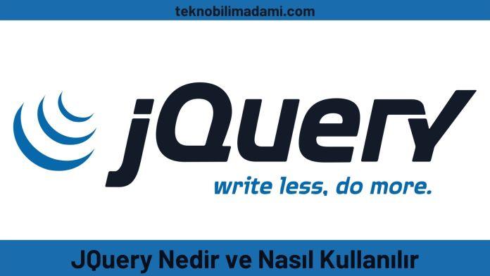 JQuery Nedir ve Nasıl Kullanılır