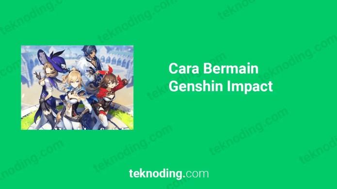 Genshin Impact Spesifikasi Minimum Cara Bermain Dan Download