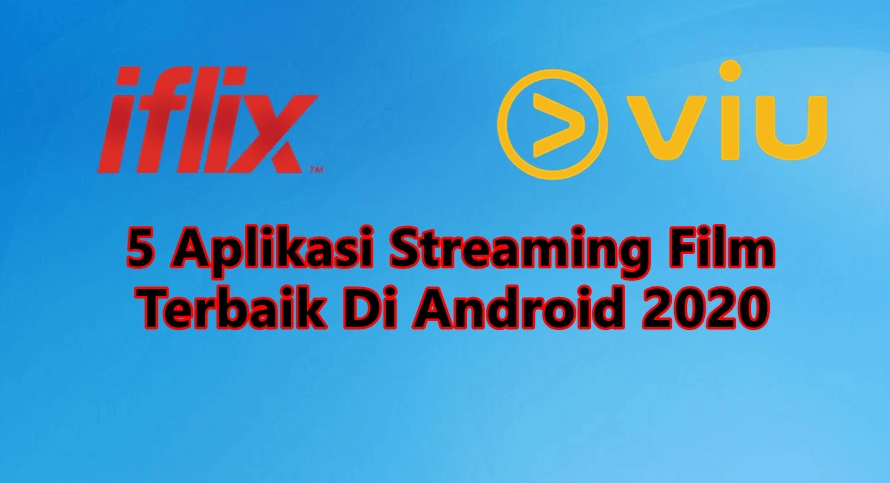 5 Aplikasi Streaming Film Terbaik Di Android 2020