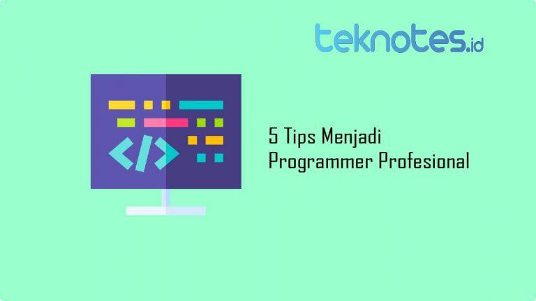 5 Tips Menjadi Programmer Profesional