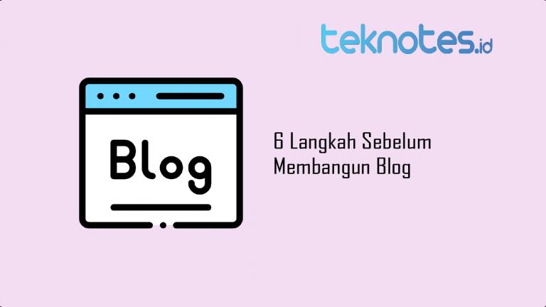 6 Langkah Sebelum Membangun Blog