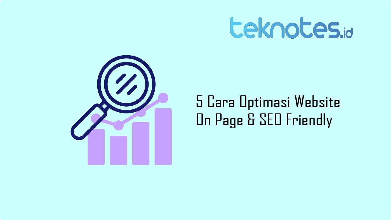 5 Cara Optimasi Website On Page & SEO Friendly