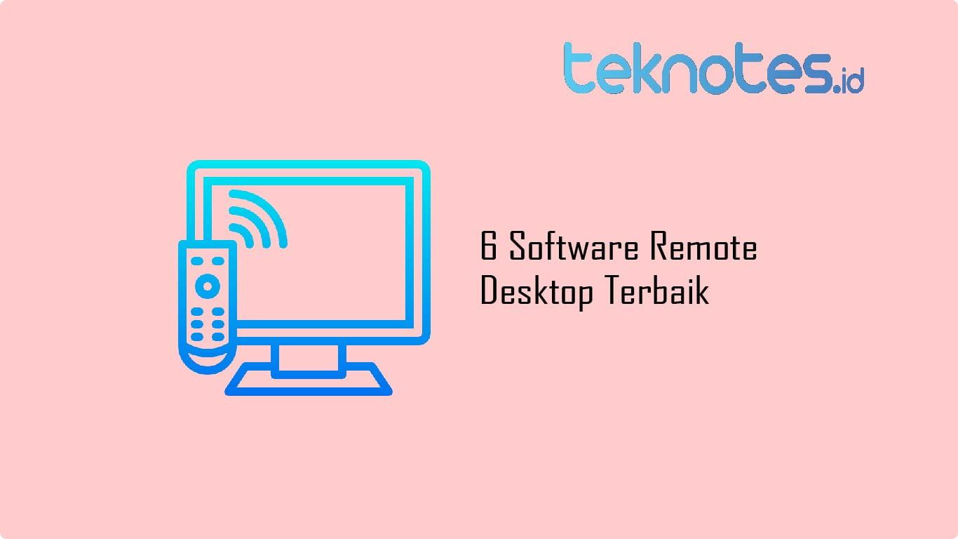 6 Software Remote Desktop Terbaik