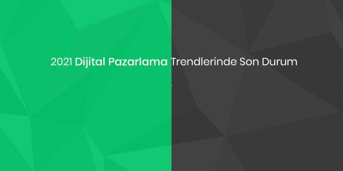 2021--2022-dijital-pazarlama-trendleri