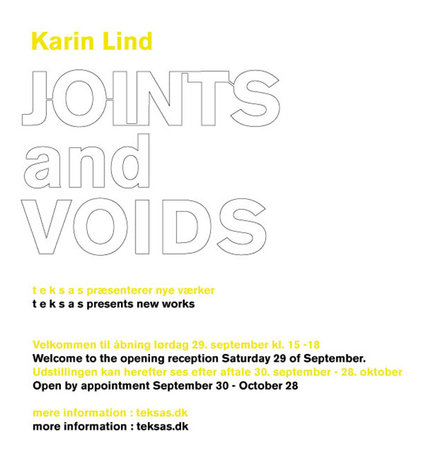 Karin Lind, Joints And Voids, T E K S A S