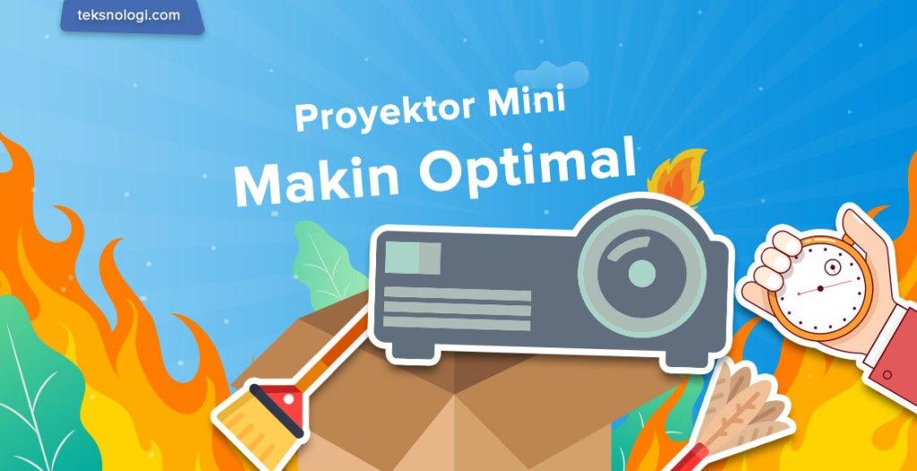 optimalkan-proyektor-mini