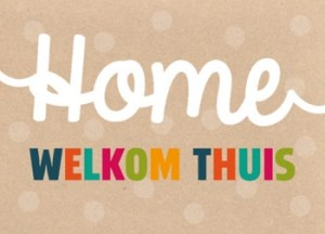 Home welkom thuis