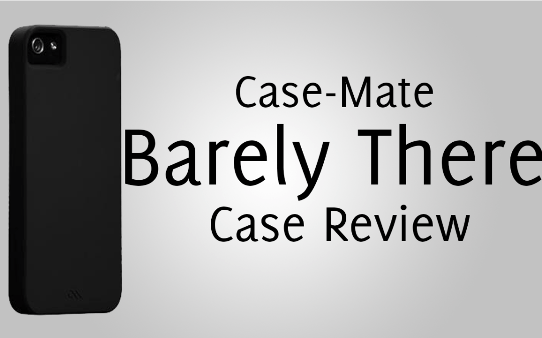 Case-Mate Barely There Case Review