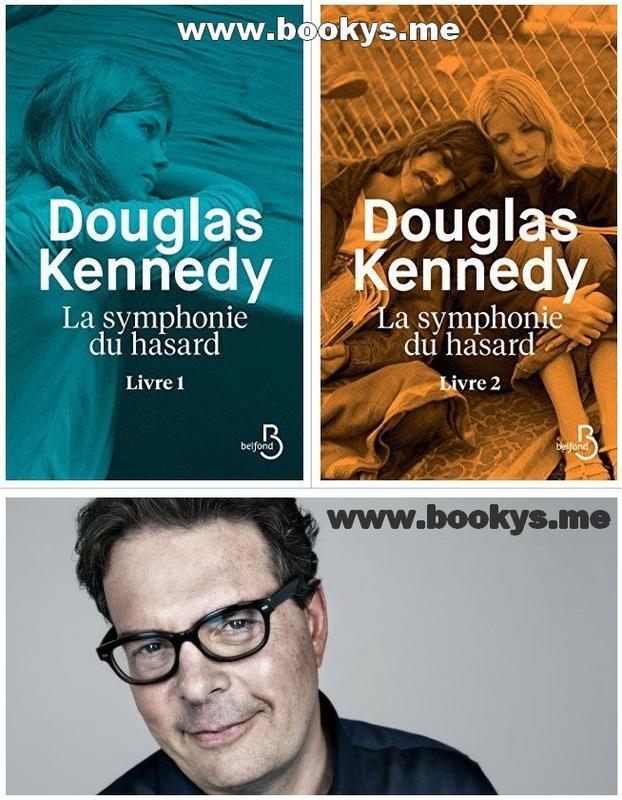 Douglas Kennedy La Symphonie Du Hasard Tome 4 : douglas, kennedy, symphonie, hasard, Douglas, Kennedy, hasard,, Livre, (2017-2018), Telecharger, Magazines