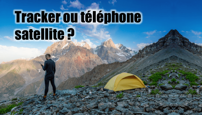 Tracker ou téléphone satellite ?
