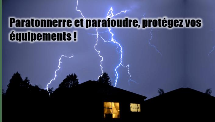 Paratonnerre et parafoudre, protégez vos équipements