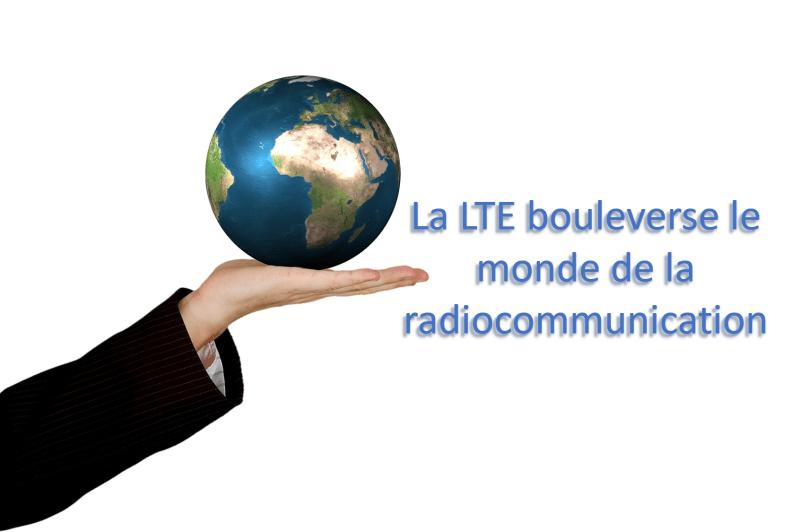 La LTE boulverse le monde de la radiocommunication