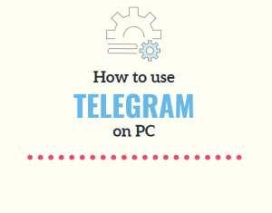 How To Use Telegram On PC [3 Different Ways Explained]