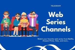 55+ Best Telegram Channels For Web Series [Netflix, Amazon Prime, Hotstar, etc.]