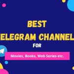 155+ Best Telegram Channels For Movies, Web Series, Dating, Study In 2021