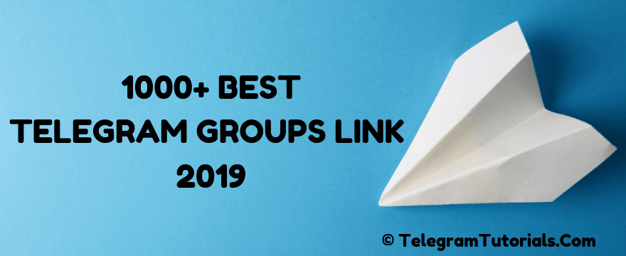 1000+ Best Telegram Groups Link 2019 - Telegram Groups List