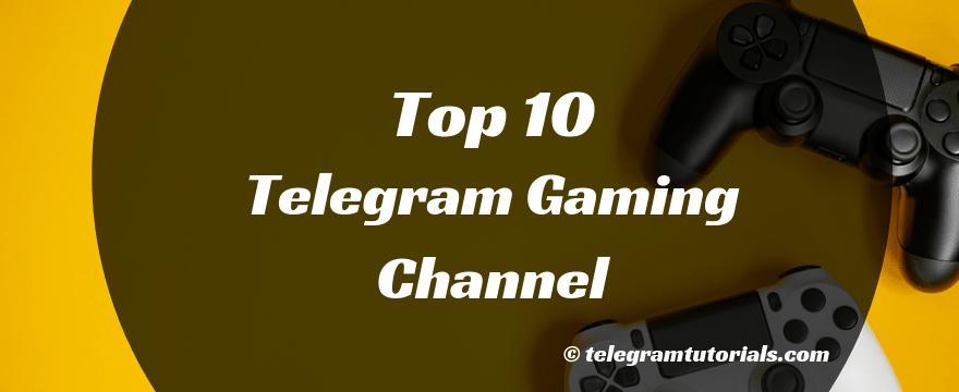 Top 10+ Best Telegram Gaming Channels - Telegram Tutorials