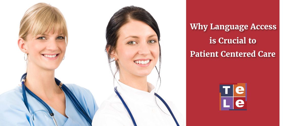 Why Language Access is Crucial to Patient Centered Care   Telelanguage