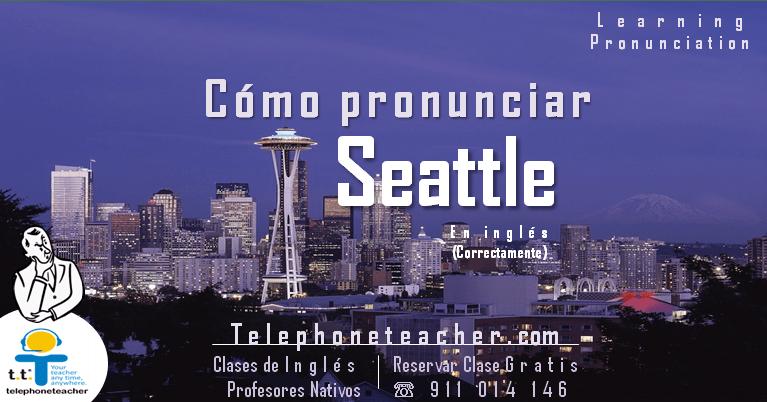 Como pronunciar Seattle en inglés