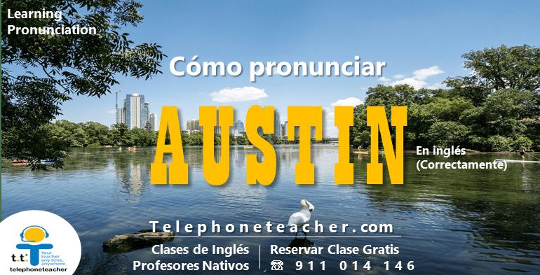 Austin, Texas – (Cómo pronunciarlo)