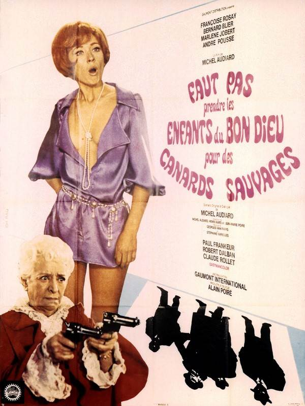 Faut Pas Prendre Les Enfants Du Bon Dieu : prendre, enfants, Prendre, Enfants, Canards, Sauvages, Michel, Audiard, (1968), Comédie