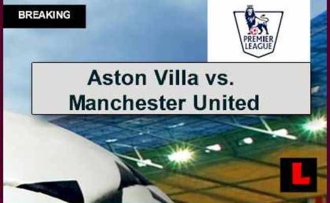 Aston Villa Vs Manchester United 2014 Score Ignites Epl