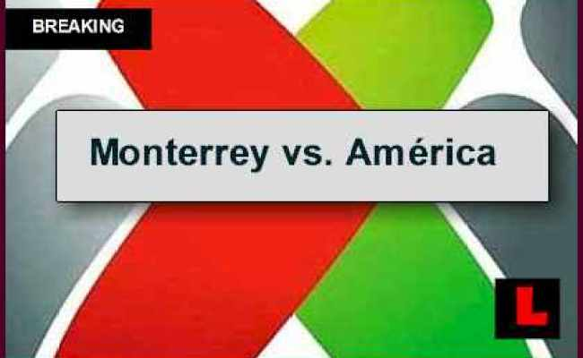 Monterrey Vs América 2014 Score En Vivo Heats Up Liga Mx