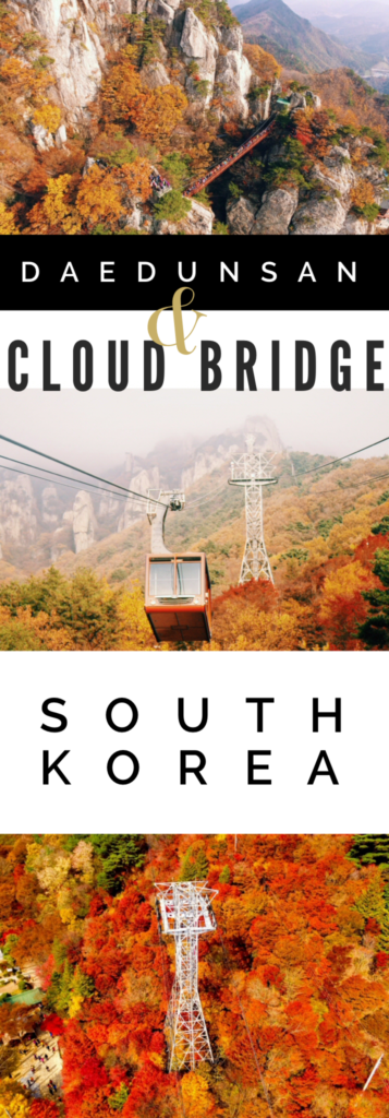 The Ultimate Guide to Daedunsan Mountain, with its suspension Cloud Bridge, spine-tingling stairway, cable car and brilliant South Korea fall colors!