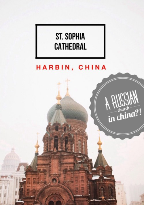 St. Sophia Church in Harbin, China: The city of Harbin in China is famous for its Russian influences, most notably the Byzantine Revival-designed Saint Sophia Cathedral (St. Sophia Church).