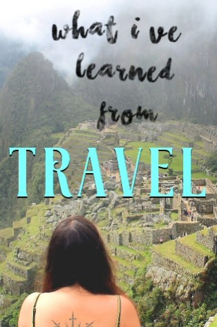 What I've Learned from Traveling to 25 Countries: Travel Tips from a Female Traveler