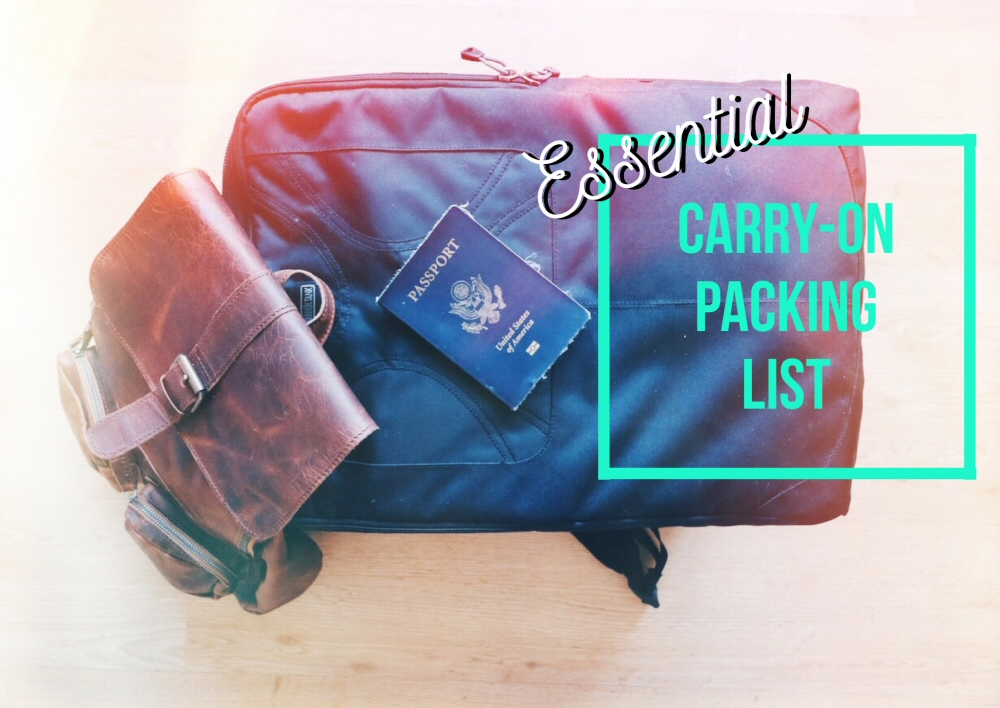 Essential Carry-On Packing List, including the things you can't take on a plane