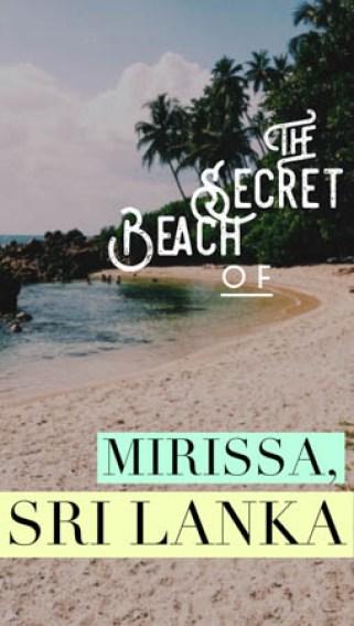 Tucked away in Mirissa, Sri Lanka, beneath prodigious palm tree groves and hidden from the main shore, you'll find paradise: the Mirissa Sri Lanka Secret Beach.