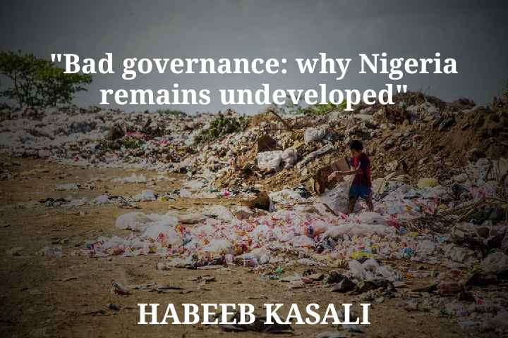 """""""Bad governance: why Nigeria remains undeveloped"""""""