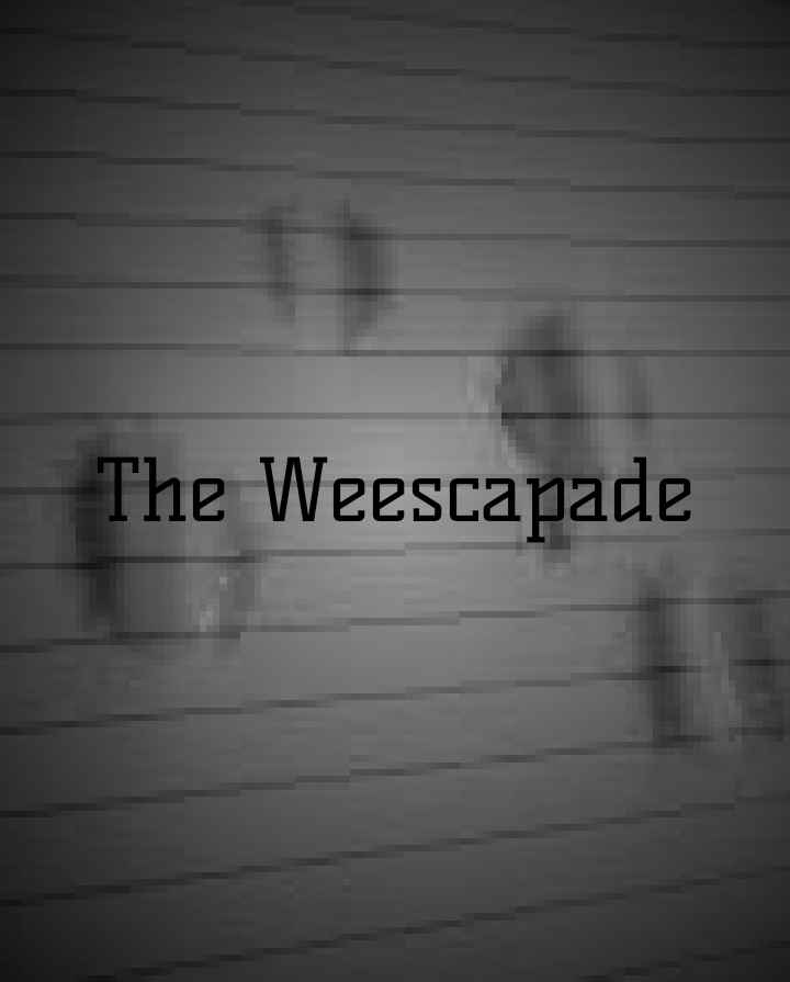 The Weescapade