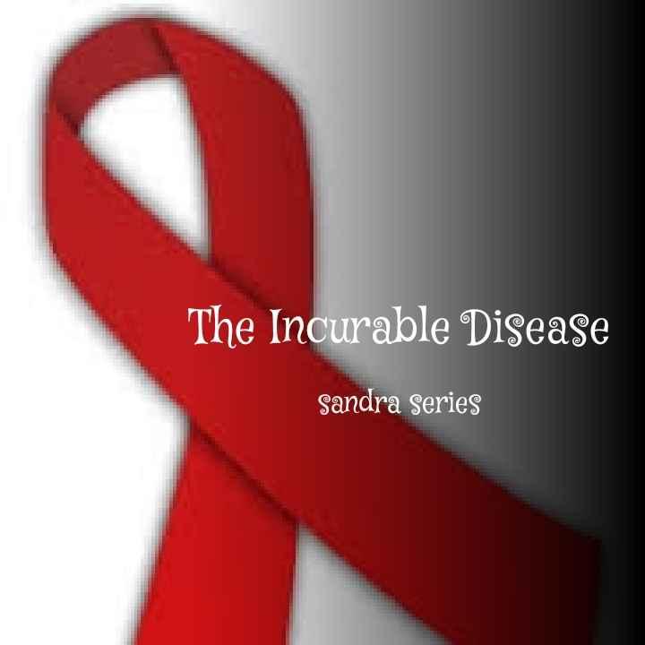 The Incurable disease